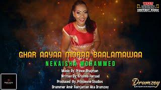Nekaisha Mohammed - Ghar Aayaa Moraa Baalamawaa (2021 Traditional Chutney)