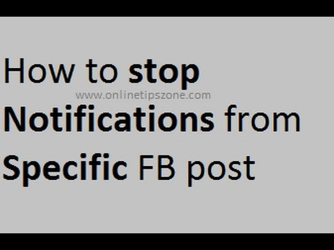 How to Stop Notifications from Specific Post in Facebook