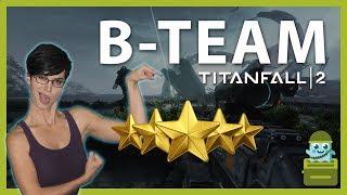 Earning Gold Stars in TitanFall 2 [B-Team]