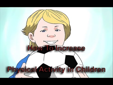 Increase Physical Activity | 4 ways How To Increase Physical Activity in Children