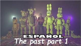 (SFM/FNAF) The Past Parte-1 (Español)(By Zero2zero 2)