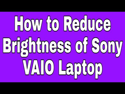 How to Reduce Brightness of Sony VAIO Laptop