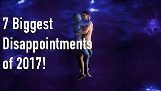 7 Biggest Disappointments in Gaming of 2017