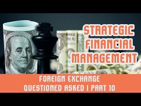 Practice- Strategic Financial Management I Foreign Exchange I Questioned asked  I Part 10