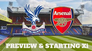 PALACE VS ARSENAL   PREVIEW & STARTING XI