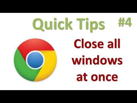 How to close all Google Chrome windows and tabs at once (Quick Tip #4)