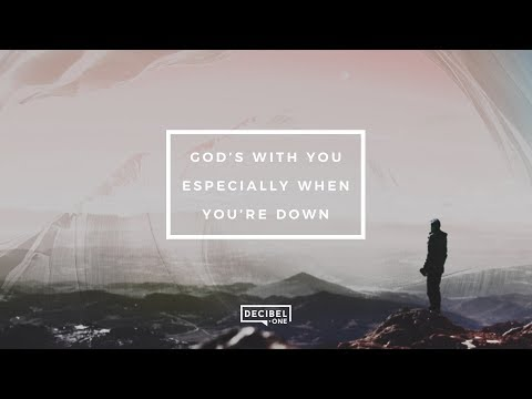 God's With You, Especially When You're Down