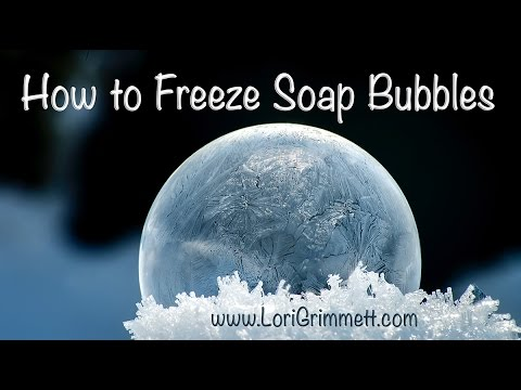 How To Freeze Soap Bubbles