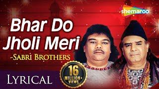 Bhar Do Jholi Meri Full VIDEO Song with Lyrics by Sabri Brothers | भर दो झोली मेरी