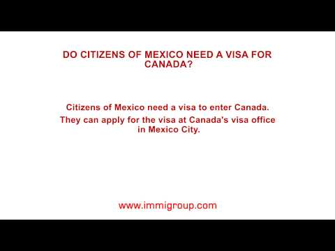 Do citizens of Mexico need a visa for Canada?
