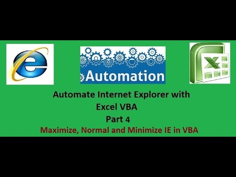 Automate Internet Explorer with Excel VBA Part 4  Maximize, Normal and Minimize IE in VBA