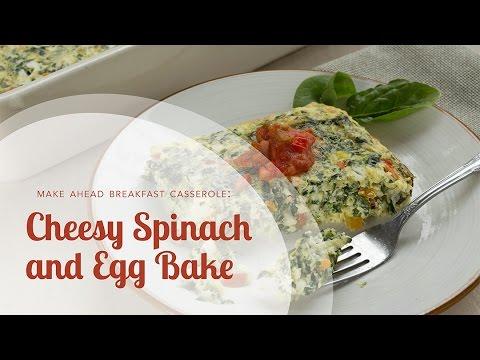Make Ahead Breakfast Casserole Recipe: Cheesy Spinach and Egg Bake