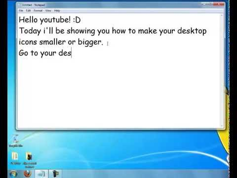 How To Make Your Desktop Icons Smaller and Bigger on Windows 7 and Vista[TUTORIAL]