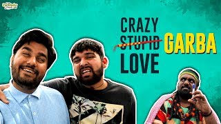 CRAZY GARBA LOVE | The Comedy Factory