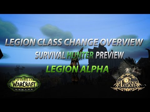 Survival Hunter Preview - WoW Legion Class Change and Talents Overview - Alpha