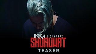 IKKA: Shuruwat Song Teaser   Releasing 14 April 2017