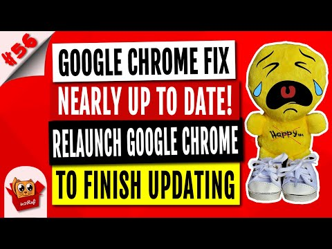 Google Chrome Fix - Nearly Up to Date! Relaunch Google Chrome to Finish Updating