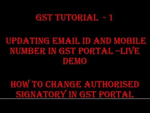 GST TUTORIAL: CHANGE EMAIL ID AND MOBILE NUMBER IN GST PORTAL - LIVE DEMO |