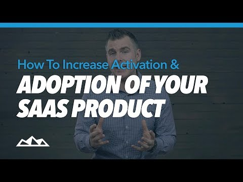 How To Increase Activation & Adoption Of Your SaaS Product   Dan Martell