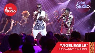 Rayvanny & Naiboi: Vigelegele - Coke Studio Africa Original