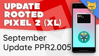 Update Rooted Pixel 2 (XL) to September Security Update