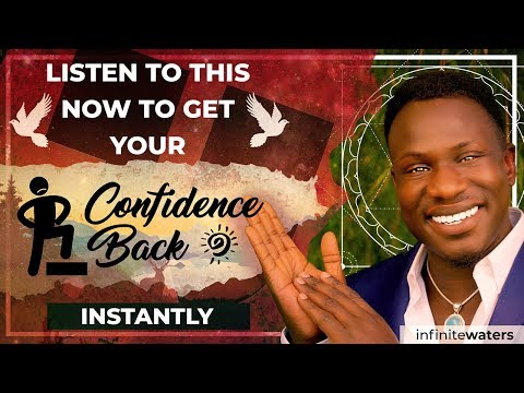 How to Get Your Confidence Back INSTANTLY!!!