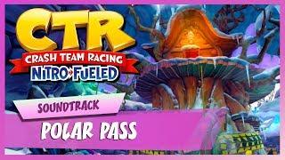 CTR Nitro-Fueled | Soundtrack OST | Polar Pass