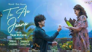 Tu Aa Jaana - Palak Muchhal ft. Mumbiker Nikhil \u0026 Shanice Shrestha | Latest Hindi Song 2020