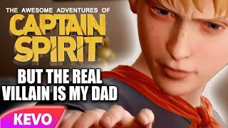 Captain Spirit but the real villain is my dad