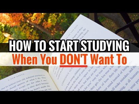 How to Start Studying When You Don't Want To