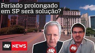 Feriado prolongado em SP será solução?  Augusto Nunes e Rodrigo Constantino analisam
