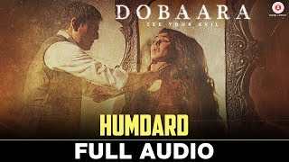 Humdard - Full Audio | Dobaara | Huma Qureshi & Saqib Saleem | Jyotica Tangri