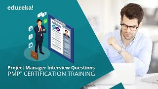 Top 30 Project Manager Interview Questions and Answers | PMP Certification Training | Edureka