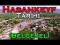 Download  Hasankeyf Tarihi (Belgesel) MP3,3GP,MP4
