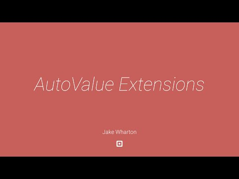 Android Spring Cleaning: AutoValue Extensions by Jake Wharton