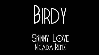Birdy - Skinny Love [Nicada Remix]