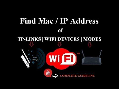 How to Find Mac address and IP address of Tp link and other Wifi devices 2018