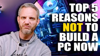 5 Reasons you SHOULDN'T buy a PC right now...