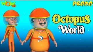 Motu Patlu | New Movie | Octopus World | Promo | Wow Kidz