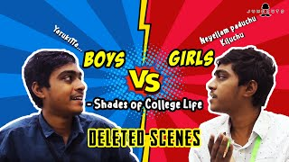 Boys vs Girls - shades of college life (Deleted scenes)