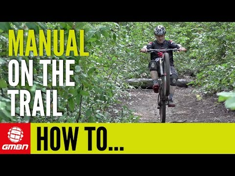 How To Manual On A Mountain Bike Trail | Mountain Bike Skills