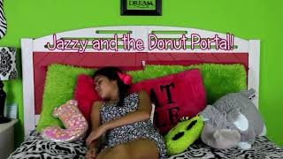 Jazzy and the Donut Portal | SevenSuperGirls