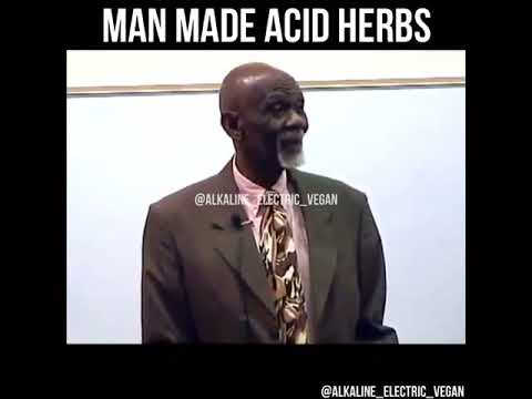 Dr. Sebi speaks on man made acidic herbs