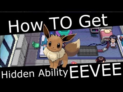 Pokemon Black 2 & White 2 - How To Get Eevee With Hidden Ability
