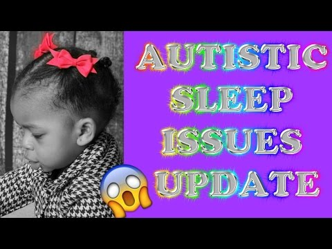 Autistic Toddler Sleep Issues Update