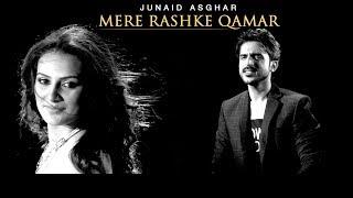 MERE RASHKE QAMAR (SOLO VERSION) - OFFICIAL VIDEO - JUNAID ASGHAR