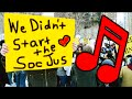 We Didn T Start The SocJus Social Justice The Musical mp3