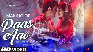 Making of Paas Aao Song | Sushant Singh Rajput & Kriti Sanon