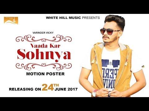 Vaada Kar Sohnya (Audio Poster) Varinder Vicky | White Hill Music | Releasing on 24th June