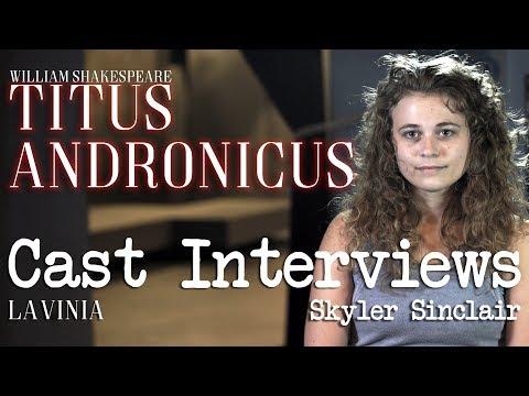 Titus Andronicus Cast Interviews: Skyler Sinclair